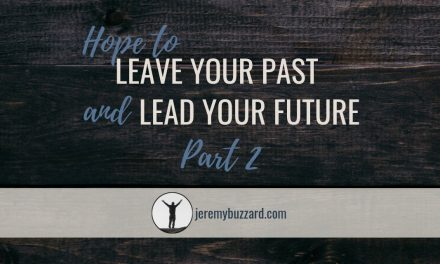Hope to Leave Your Past and Lead Your Future (Part 2)
