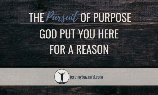The Pursuit of Purpose: God Put You Here for a Reason