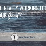 Is god really working it out for our good?