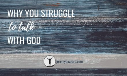 Why You Struggle to Talk with God